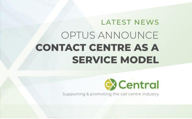 Optus unveils contact centre as a service model