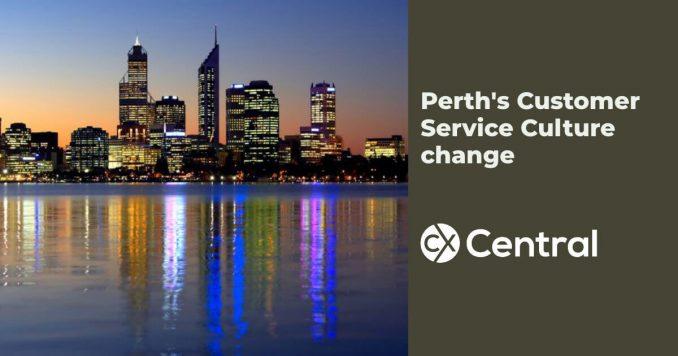 Perth's Customer Service Culture change
