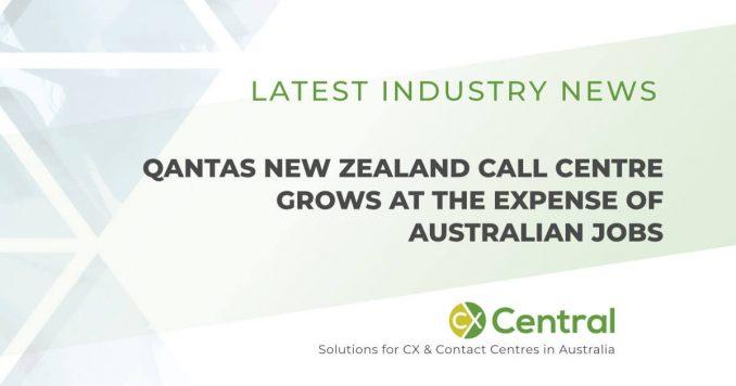 Qantas NZ call centre is growing as Australian jobs disappear