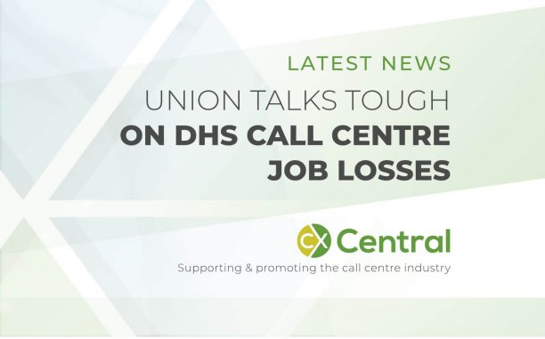 Union talks tough on DHS call centre job losses