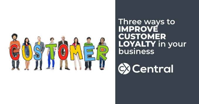 3 ways to improve customer loyalty