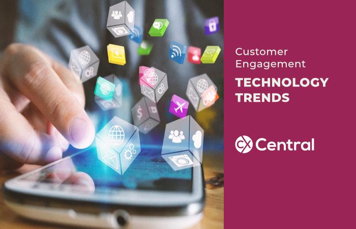 Customer Engagement TECHNOLOGY TRENDS