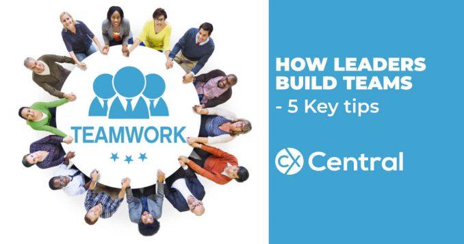 How leaders build teams