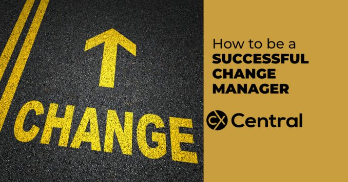 How to be a successful change manager