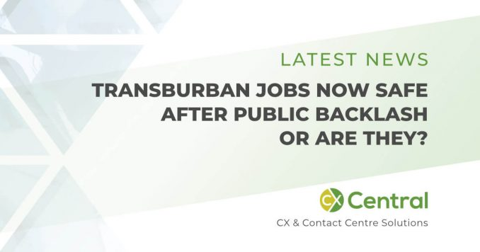 Transurban call centre jobs now safe - or are they?