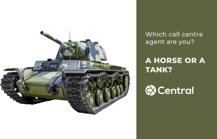 Which call centre agent are you A HORSE OR A TANK