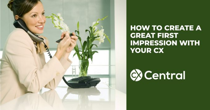 How to create a great first impression with your CX