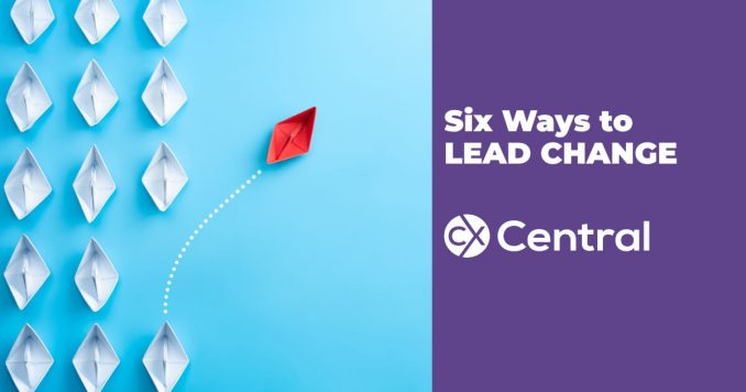Six ways to lead change