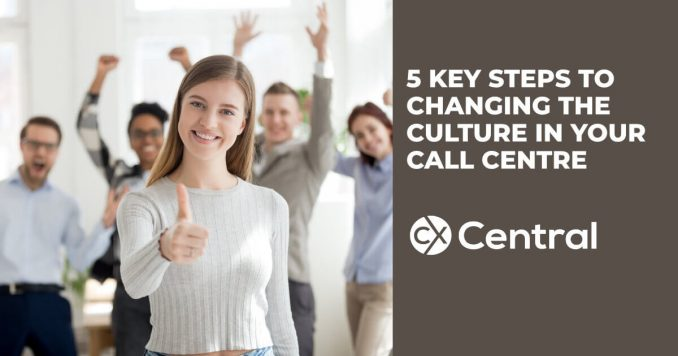 5 Key steps on how to change the call centre culture