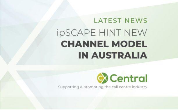ipSCAPE move towards a channel model in Australia