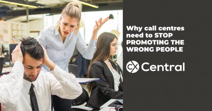 Why call centres need to stop promoting the wrong people