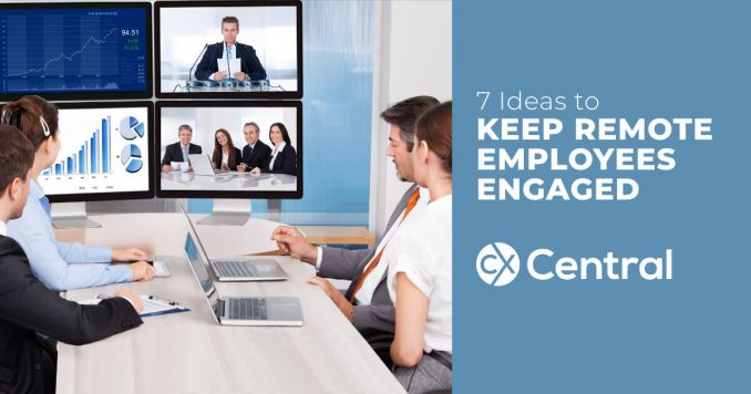 how to keep remote employees engaged in your call centre