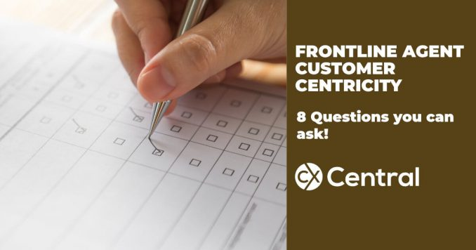 Frontline agent customer centricity