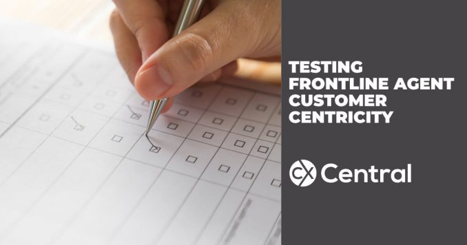 Testing frontline agent customer centricity
