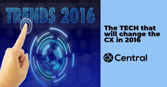 Customer Experience trends for 2016
