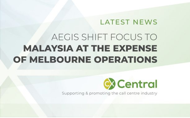 AEGIS SHIFT FOCUS TO MALAYSIA AT THE EXPENSE OF MELBOURNE OPERATIONS