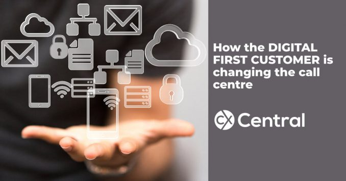 The impact of digital first customers on the call centre