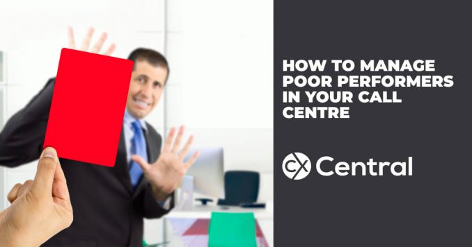 How to manage poor performers in your call centre 2019