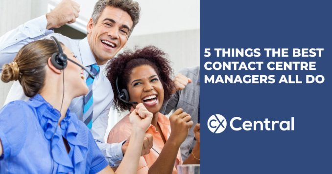 5 things the best contact centre managers all do in 2019