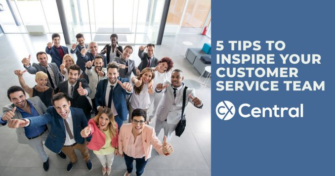 5 Tips to inspire your customer service team 2019