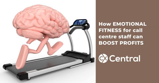 How Emotional Fitness for call centre staff can BOOST profits