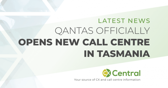 Qantas officially open new call centre in Tasmania | CX Central
