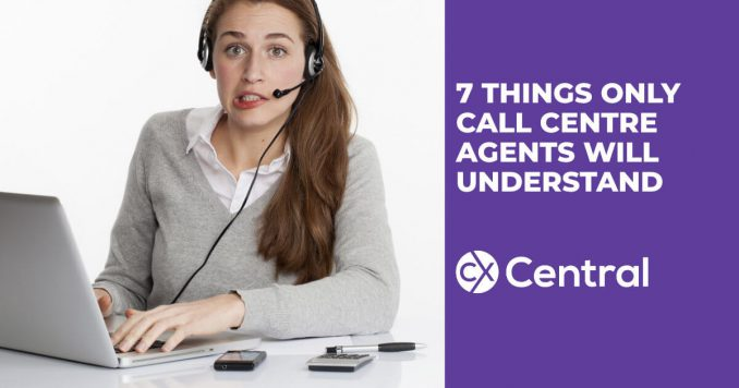 7 Things only call centre agents will understand