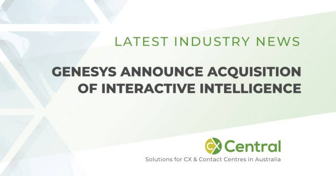 Genesys acquire Interactive Intelligence in huge call centre technology deal