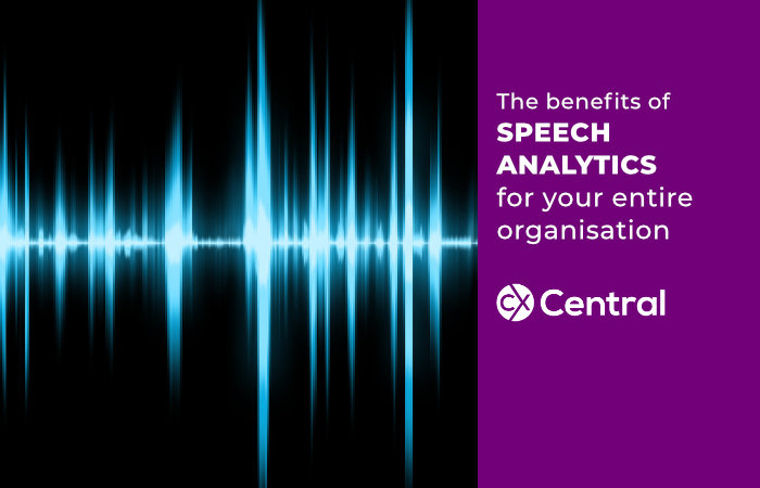 The benefits of SPEECH ANALYTICS for your entire organisation
