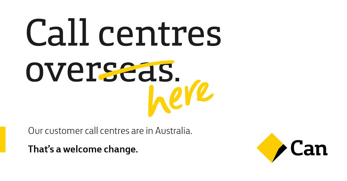 Commbank call centres are here in Australia