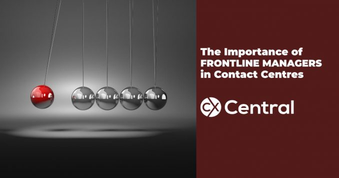 The importance of Frontline Managers in contact centres