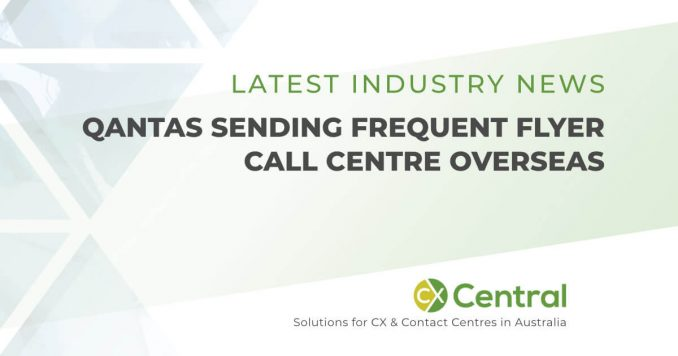 Qantas sending frequent flyer call centre overseas