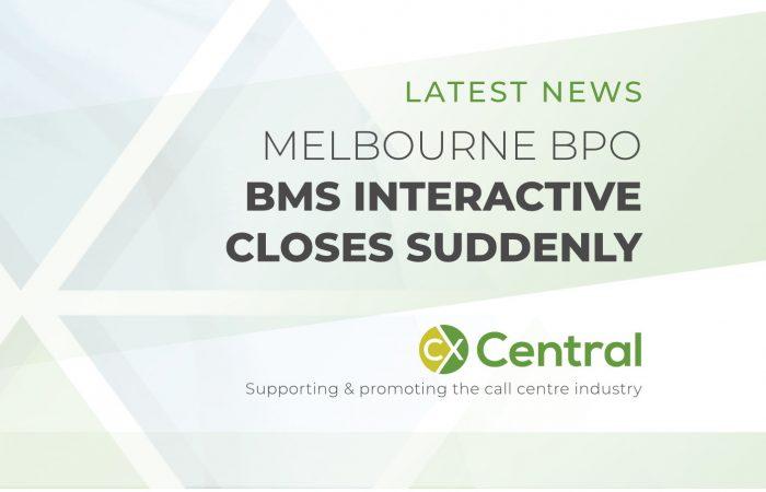 MELBOURNE BPO BMS INTERACTIVE CLOSES SUDDENLY