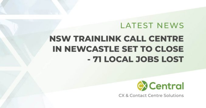 NSW TrainLink Call Centre to close - 71 local jobs impacted