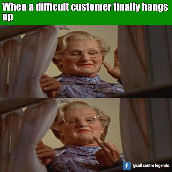 Difficult customer hangs up c all centre meme