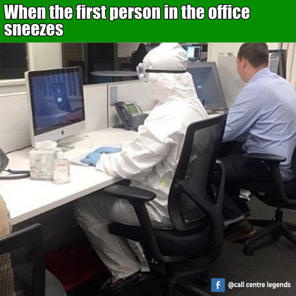 First person in the office sneezes call centre meme
