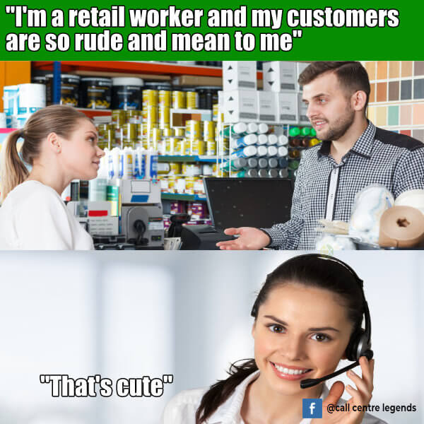 I'm a retail worker call centre meme