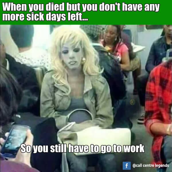 No more sick days left call centre meme