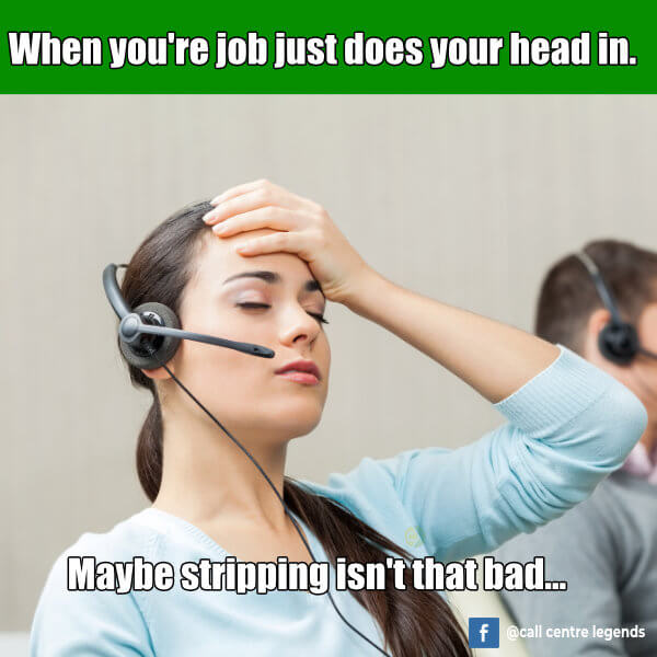Stripping isn't that bad call centre meme