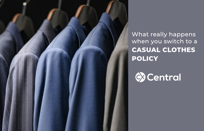 What really happens when you switch to a CASUAL CLOTHES POLICY