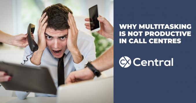 Why multitasking is not productive in a call centre