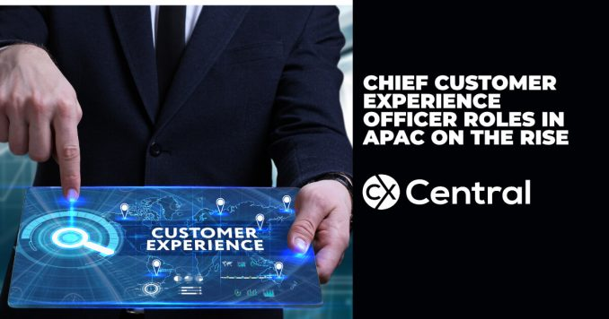 Chief Customer Experience Officer role in APAC is emerging