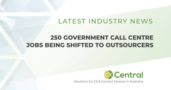 Union furious has 250 Government call centre jobs are being moved to outsourcers
