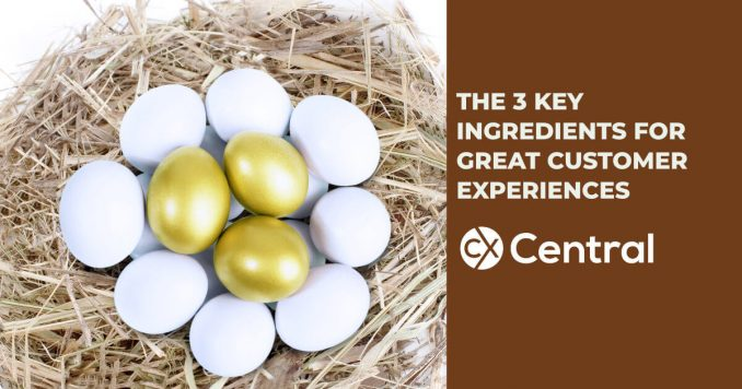 Key ingredients for great customer experiences