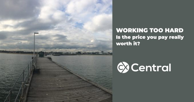 Working too hard - is the price you pay really worth it?
