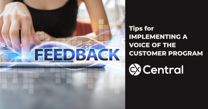 Tips for implementing a Voice of the Customer program