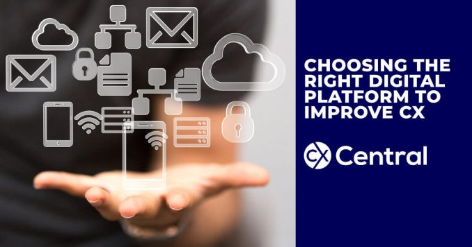 Choosing the right digital solution to improve the CX