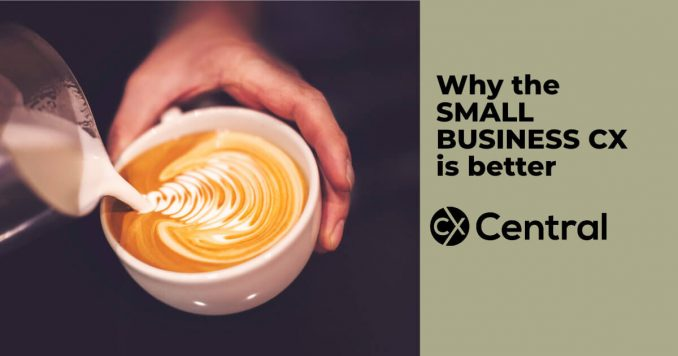 Why the small business CX is better