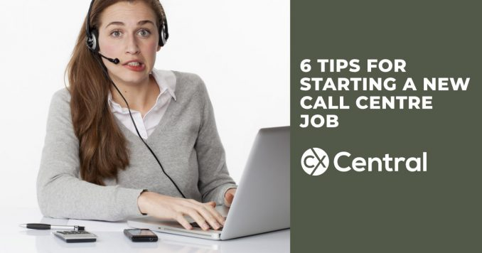 6 Tips for starting a new contact centre job 2019