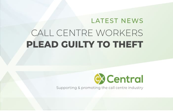 Call centre workers plead guilty to theft
